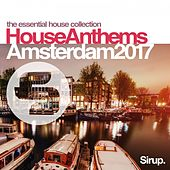 Sirup House Anthems Amsterdam 2017 von Various Artists