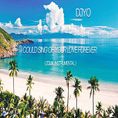 I Could Sing of Your Love Forever (Zouk Instrumental) by Djyo