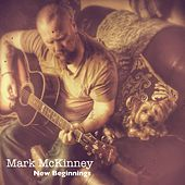 New Beginnings by Mark McKinney