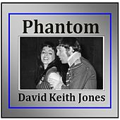 Phantom de David Keith Jones