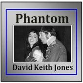 Phantom by David Keith Jones