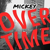 Overtime by Mickey