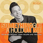 Something Got A Hold On Me: The Ru-Jac Records Story, Vol. 1: 1963-1964 by Various Artists