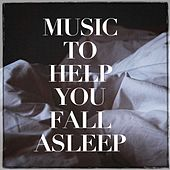 Music to Help You Fall Asleep by Various Artists