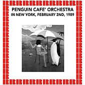 New York City, February 2nd, 1989 (Hd Remastered Edition) by Penguin Cafe Orchestra