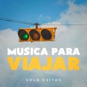 Música Para Viajar (Solo Exitos) by Various Artists