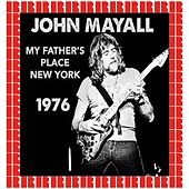 My Father's Place, Old Roslyn, New York, October 3rd, 1976 (Hd Remastered Edition) by John Mayall