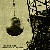 Hard on Things by The Harpoonist & The Axe Murderer