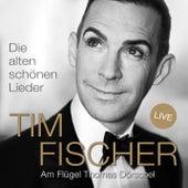 Die alten schönen Lieder (Live) by Tim Fischer