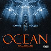 Ocean (feat. Jacquees) by TK Kravitz