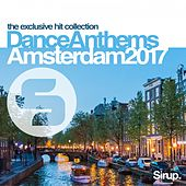 Sirup Dance Anthems Amsterdam 2017 von Various Artists