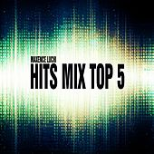 Hits Mix Top 5 di Maxence Luchi
