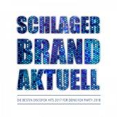 Schlager Brandaktuell - Die besten Discofox Hits 2017 für deine Fox Party 2018 by Various Artists