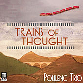 Trains of Thought by The Poulenc Trio