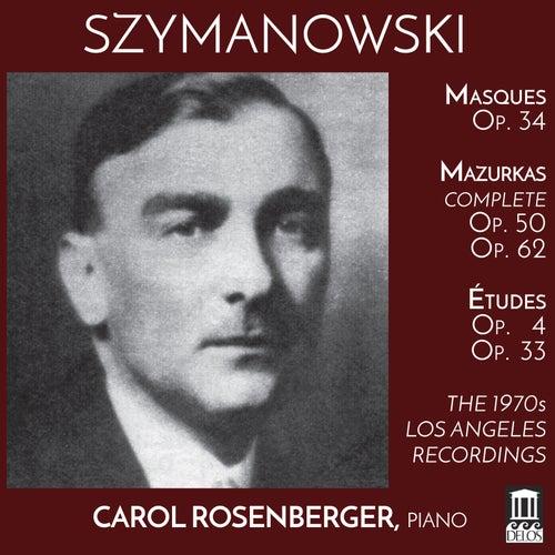 Szymanowski: The 1970s Los Angeles Recordings by Carol Rosenberger