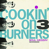 Soul Messin von Cookin' On 3 Burners