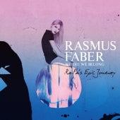 Where We Belong (rafa's Epic Journey) by Rasmus Faber