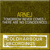 Tomorrow Never Comes / There Are No Coincidences by Arnej