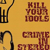 Split by Kill Your Idols / Crime In Stereo