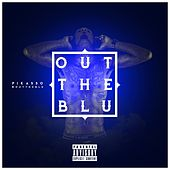 Out the Blu by Pikasso
