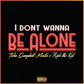 Don't Wanna Be Alone (feat. Rich The Kid) de Tisha Campbell Martin