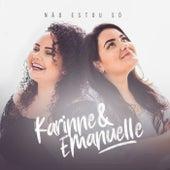 Não Estou Só de Karinne e Emanuelle