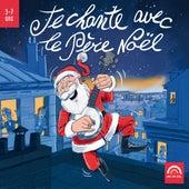Je chante avec le Père Noël (3-7 ans) de Le chœur Arc en Ciel