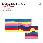 Love & Peace by Joachim Kühn with Eric Schaefer