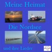 Meine Heimat - Die Nordsee und ihre Lieder by Various Artists