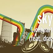 Lionheart (feat. dre) by Sky
