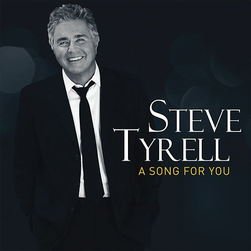 A Song For You by Steve Tyrell