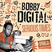 Serious Times (Bobby Digital Reggae Anthology Vol. 2) by Various Artists