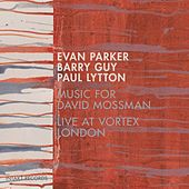 Music for David Mossman (Live at Vortex London) by Evan Parker