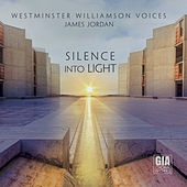 Silence into Light by Westminster Williamson Voices