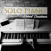 Solo Piano, Robert Casadesus de Various Artists