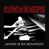 Pianistas de Siempre, Arthur Rubinstein by Arthur Rubinstein