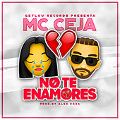No Te Enamores by MC Ceja