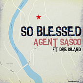 So Blessed by Agent Sasco aka Assassin