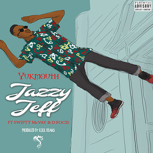 Jazzy Jeff (feat. Swifty McVay & D.Focis) by Yukmouth