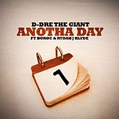 Anotha Day (feat. Bo-Roc & Rydah J. Klyde) by D-Dre The Giant