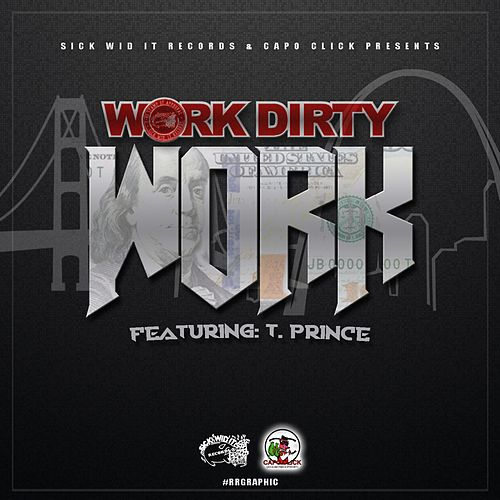 Work (feat. T. Prince) by Work Dirty