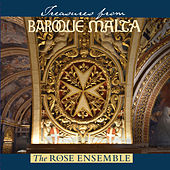 Treasures from Baroque Malta by The Rose Ensemble