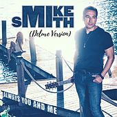 Always You and Me (Deluxe Version) by Mike Smith