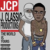 The World Is Yours by J Classic