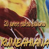 20 Anos Salsa Baiana (Ao Vivo) de Rumbahiana