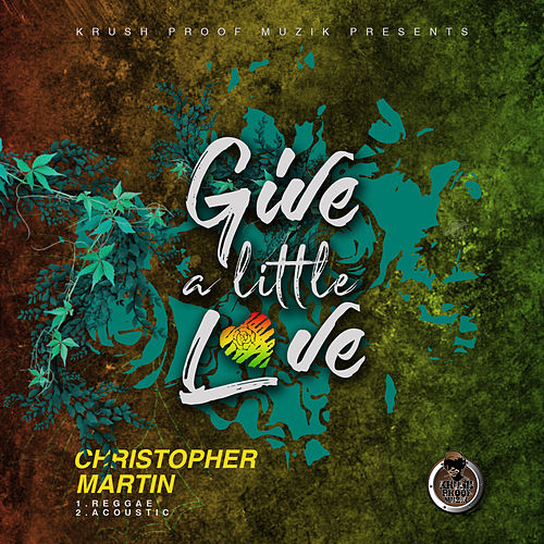 Give a Little Love von Christopher Martin