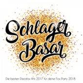 Schlager Basar - Die besten Discofox Hits 2017 für deine Fox Party 2018 by Various Artists