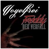 Freddy / Der Verfall by Vogelfrei