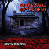 Chaotic Psychosis by In the Name of the Dead