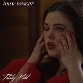 Today Tonight by Totally Mild